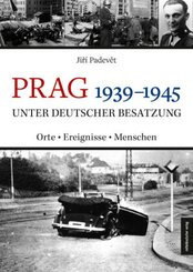 Prag 1939-1945 unter deutscher Besatzung