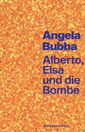 Alberto, Elsa und die Bombe