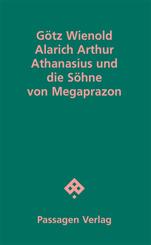 Alarich Arthur Athanasius und die Söhne von Megaprazon