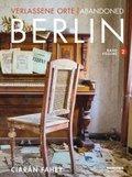 Verlassene Orte / Abandoned Berlin - Bd.2