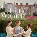 Little Women - Betty und ihre Schwestern, 2 Audio-CD, MP3