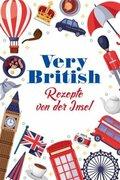 Very British - Rezepte von der Insel