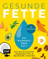 Gesunde Fette - Die wichtigsten Lebensmittel & neuesten Studien