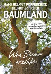 Baumland - Was Bäume erzählen. Auf Entdeckungsreise in Norddeutschland