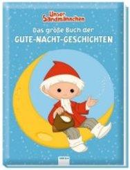Unser Sandmännchen: Das große Buch der Gute-Nacht-Geschichten