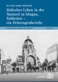 Jüdisches Leben in der Nazizeit in Glogau, Schlesien - ein Zeitzeugenbericht, 12 Teile
