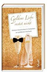 Goldene Liebe rostet nicht