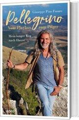 Pellegrino - Vom Playboy zum Pilger