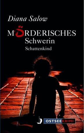 Mörderisches Schwerin - Schattenkind