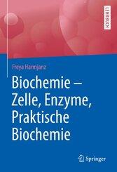 Biochemie - Zelle, Enzyme, Praktische Biochemie