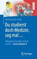Du studierst doch Medizin, sag mal ...