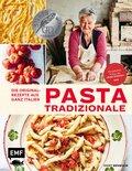 Pasta Tradizionale - Die Originalrezepte aus ganz Italien