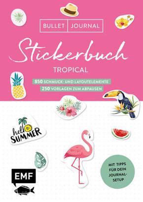 Bullet Journal - Stickerbuch Tropical: 850 Schmuck- und Layoutelemente