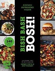 Bish Bash Bosh! einfach - aufregend - vegan
