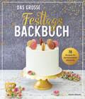 Das große Festtags-Backbuch - 70 Rezepte für die besonderen Momente