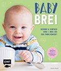 Babybrei - Gesund & einfach vom 1. Brei bis zur Familienkost