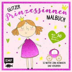 Das Glitzer-Prinzessinnen-Malbuch