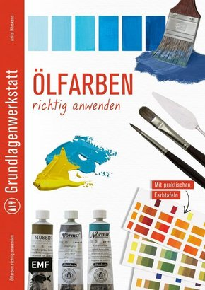 Grundlagenwerkstatt: Ölfarben richtig anwenden