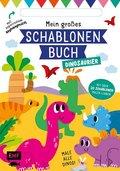 Mein großes Schablonen-Buch - Dinosaurier