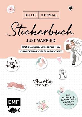 Bullet Journal - Stickerbuch Just married: 850 romantische Sprüche und Schmuckelemente für die Hochzeit