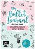 My Bullet Journal - 1500 Vorlagen: Süße Schmuckelemente und angesagte Letterings