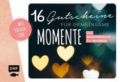 ... weil ich dich liebe - 16 Gutscheine für gemeinsame Momente
