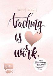 Bullet Journal - Teaching is HEART work, Mein Lehrerplaner fürs ganze Schuljahr