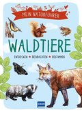 Mein Naturführer - Waldtiere