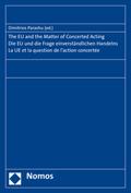 Die EU und die Frage einverständlichen Handelns; The EU and the Matter of Concerted Acting; La UE et la question de l'ac