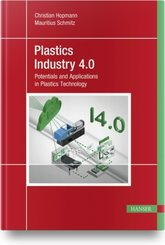 Plastics Industry 4.0; Band 1