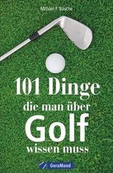 101 Dinge, die man über Golf wissen muss