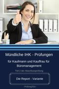 Mündliche IHK-Prüfungen für Kaufmann und Kauffrau für Büromanagement - Die Report-Variante