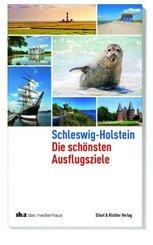 Schleswig-Holstein - Die schönsten Ausflugsziele