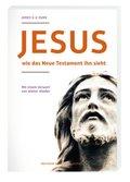 Jesus - wie das neue Testament ihn sieht