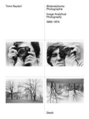 Bildanalytische Photographie / Image-Analytical Photography, 1968-1974