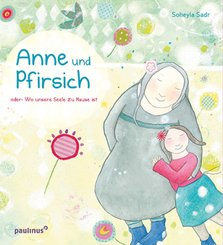 Anne und Pfirsich oder: Wo unsere Seele zu Hause ist