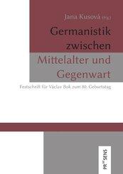 Germanistik zwischen Mittelalter und Gegenwart