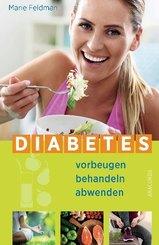 Diabetes - vorbeugen behandeln abwenden