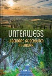 Unterwegs - Legendäre Reiserouten in Europa
