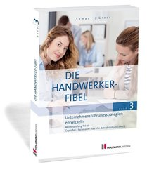 Die Handwerker-Fibel, Ausgabe 2020: Unternehmensführungsstrategien entwickeln; 3