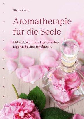 Aromatherapie für die Seele