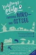Lieblingsplätze zwischen Nord- und Ostsee