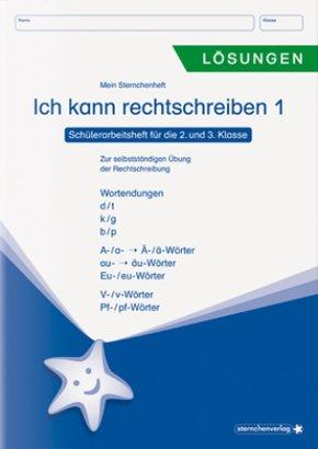 Ich kann rechtschreiben - Lösungen - Schülerarbeitsheft für die 2. bis 4. Klasse - H.1