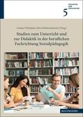 Studien zum Unterricht und zur Didaktik in der beruflichen Fachrichtung Sozialpädagogik