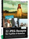 22 JPEG-Rezepte für Fujifilm X-Kameras