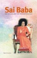 Sai Baba - Der Heilige und der Psychotherapeut