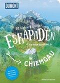 52 kleine & große Eskapaden im Chiemgau