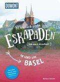 52 kleine & große Eskapaden in und um Basel