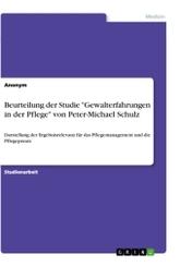 """Beurteilung der Studie """"Gewalterfahrungen in der Pflege"""" von Peter-Michael Schulz"""