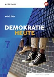 Demokratie heute, Ausgabe 2019 Oberschule Sachsen: 7. Klasse, Arbeitsheft